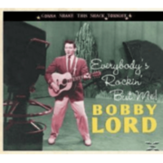 Bobby Lord - Everybody´s Rockin´ But Me - (CD) BEAR FAMILY RECORDS GMBH