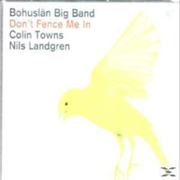 Bohuslän Big Band - Don´t Fence Me In-The Music Of Cole Porter - (CD) EDEL GERMANY GMBH