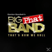 Gordon´s Big Phat Band Goodwin - That´s How We Roll - (CD) IN-AKUSTIK GMBH