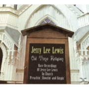 Jerry Lee Lewis - Old Time Religion - Rare Recordings Of Jerry Lee Lewis In Ch - (CD) BEAR FAMILY RECORDS GMBH