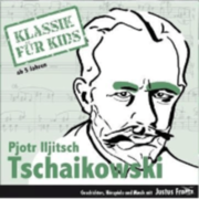 - Klassik für Kids: Tschaikowsky - (CD) SONY MUSIC ENTERTAINMENT (GER)