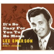 Robbins, Marty / Emerson, Lee - It´s So Easy For You To Be Mean - (CD) BEAR FAMILY RECORDS GMBH